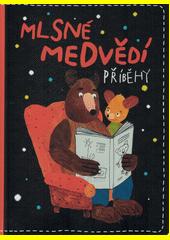 Mlsné medvědí příběhy  (odkaz v elektronickém katalogu)