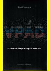 Vpád : stručné dějiny ruských hackerů  (odkaz v elektronickém katalogu)