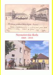 Neznašovská škola 1868 - 2018 (odkaz v elektronickém katalogu)