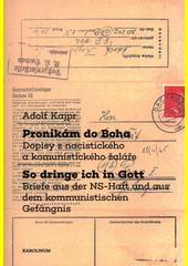 Pronikám do Boha : dopisy z nacistického a komunistického žaláře = So dringe ich in Gott : Briefe aus der NS-Haft und aus dem kommunistischen Gefängnis  (odkaz v elektronickém katalogu)