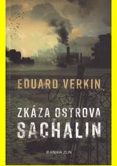 Zkáza ostrova Sachalin  (odkaz v elektronickém katalogu)