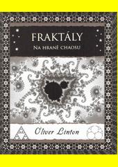 Fraktály : na hraně chaosu  (odkaz v elektronickém katalogu)