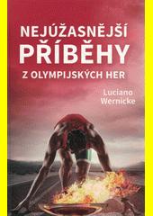 Nejúžasnější příběhy z olympijských her  (odkaz v elektronickém katalogu)