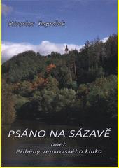 Psáno na Sázavě, aneb, Příběhy venkovského kluka  (odkaz v elektronickém katalogu)