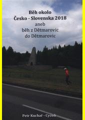 Běh okolo Česko - Slovenska 2018, aneb, Běh z Dětmarovic do Dětmarovic  (odkaz v elektronickém katalogu)