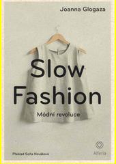Slow fashion : módní revoluce  (odkaz v elektronickém katalogu)