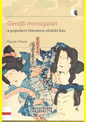 Gendži monogatari a populární literatura období Edo : případová studie díla Nise Murasaki inaka Gendži autora Rjúteie Tanehika  (odkaz v elektronickém katalogu)