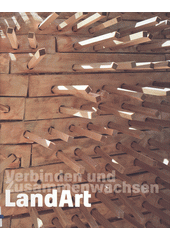 Verbinden und Zusammenwachsen LandArt  (odkaz v elektronickém katalogu)