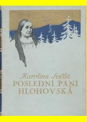 Poslední paní Hlohovská : Obraz z druhé doby předešlého století  (odkaz v elektronickém katalogu)