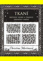 Tkaní : techniky, vzory a tradice nejstaršího z umění  (odkaz v elektronickém katalogu)