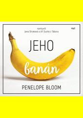 Jeho banán  (odkaz v elektronickém katalogu)