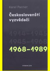 Českoslovenští vyzvědači. 1945-1968  (odkaz v elektronickém katalogu)