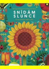 Snídám slunce : pocta rostlinám celého světa  (odkaz v elektronickém katalogu)