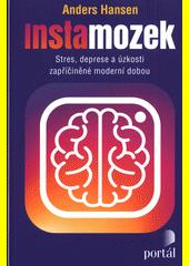 Instamozek : stres, deprese a úzkosti zapříčiněné moderní dobou  (odkaz v elektronickém katalogu)