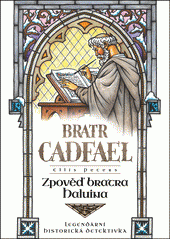 Bratr Cadfael. Zpověď bratra Haluina  (odkaz v elektronickém katalogu)