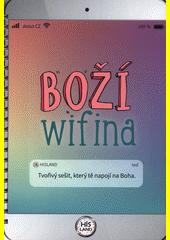 Boží wifina : tvořivý sešit, který tě napojí na Boha  (odkaz v elektronickém katalogu)