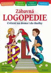 Zábavná logopedie : cvičení na doma i do školky  (odkaz v elektronickém katalogu)