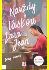 Navždy s láskou Lara Jean  (odkaz v elektronickém katalogu)