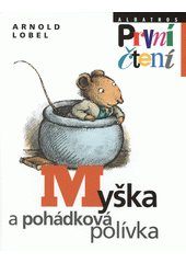 Myška a pohádková polívka  (odkaz v elektronickém katalogu)
