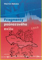 Fragmenty poúnorového exilu : 1948  (odkaz v elektronickém katalogu)