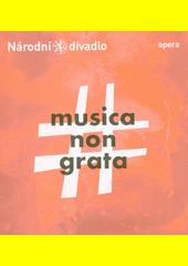 Musica non grata : 30. srpna 2020 ve Státní opeře = 30 August at the State Opera  (odkaz v elektronickém katalogu)