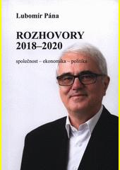 Rozhovory 2018-2020 : společnost - ekonomika - politika  (odkaz v elektronickém katalogu)