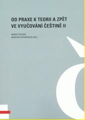 Od praxe k teorii a zpět ve vyučování češtině II  (odkaz v elektronickém katalogu)