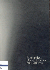 Butterflies don't live in the ghetto  (odkaz v elektronickém katalogu)