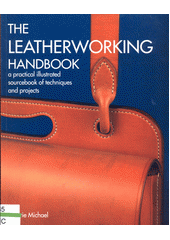 The leatherworking handbook : a practical illustrated sourcebook of techniques and projects  (odkaz v elektronickém katalogu)