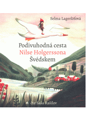 Podivuhodná cesta Nilse Holgerssona Švédskem  (odkaz v elektronickém katalogu)