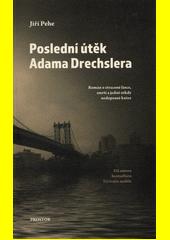 Poslední útěk Adama Drechslera  (odkaz v elektronickém katalogu)