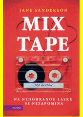 Mixtape  (odkaz v elektronickém katalogu)
