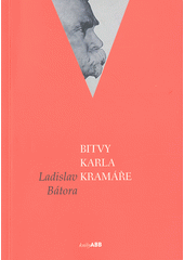 Bitvy Karla Kramáře  (odkaz v elektronickém katalogu)