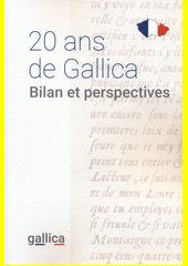 20 ans de Gallica : bilan et perspectives  (odkaz v elektronickém katalogu)