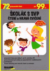 Školák s SVP : čtení a hravá cvičení  (odkaz v elektronickém katalogu)