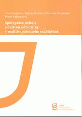 Spolupráce učitele s dalšími odborníky v realitě společného vzdělávání  (odkaz v elektronickém katalogu)