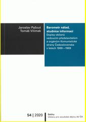 Barometr nálad, studnice informací : dopisy občanů vedoucím představitelům a orgánům Komunistické strany Československa v letech 1988-1989  (odkaz v elektronickém katalogu)