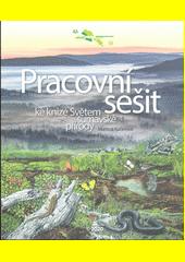 Pracovní sešit ke knize Světem šumavské přírody  (odkaz v elektronickém katalogu)