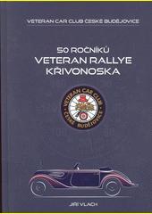 50 ročníků Veteran Rallye Křivonoska  (odkaz v elektronickém katalogu)