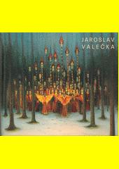 Jaroslav Valečka  (odkaz v elektronickém katalogu)
