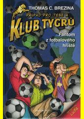Fantom z fotbalového hřiště  (odkaz v elektronickém katalogu)