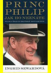 Princ Philip jak ho neznáte : ve službách britské monarchie  (odkaz v elektronickém katalogu)
