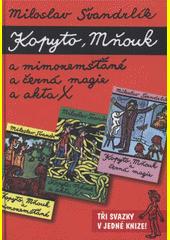 Neuvěřitelné příhody žáků Kopyta a Mňouka  (odkaz v elektronickém katalogu)