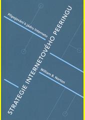 Strategie internetového peeringu : připojování k jádru internetu  (odkaz v elektronickém katalogu)