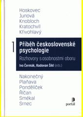Příběh československé psychologie : rozhovory s osobnostmi oboru. 1  (odkaz v elektronickém katalogu)
