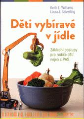 Děti vybíravé v jídle : základní postupy pro rodiče dětí nejen s PAS  (odkaz v elektronickém katalogu)