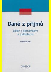 Daně z příjmů : zákon s poznámkami a judikaturou  (odkaz v elektronickém katalogu)