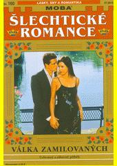 Válka zamilovaných  (odkaz v elektronickém katalogu)