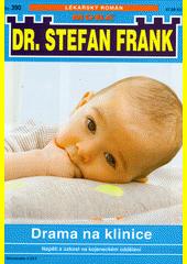 Drama na klinice : napětí a úzkost na kojeneckém oddělení  (odkaz v elektronickém katalogu)