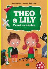 Theo a Lily. Prvně ve školce  (odkaz v elektronickém katalogu)